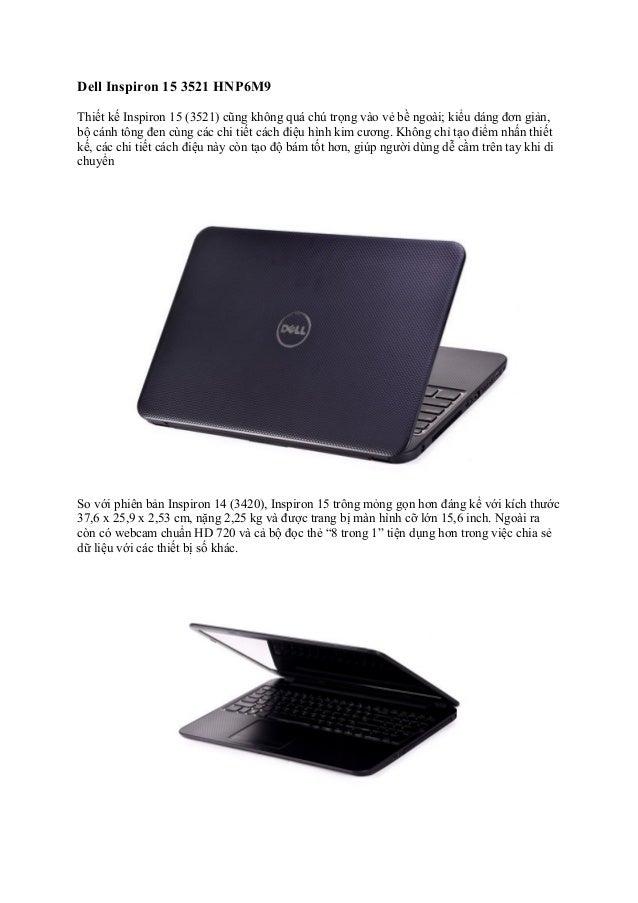 Dell Inspiron 15 3521 HNP6M9 Thiết kế Inspiron 15 (3521) cũng không quá chú trọng vào vẻ bề ngoài; kiểu dáng đơn giản, bộ ...