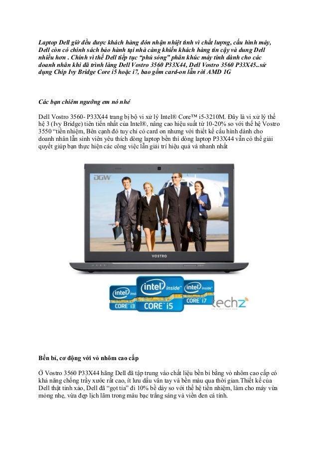 Dell Vostro 3560 - P33X44 i5 3230M 15,6'' Cam kết giá+ dịch vụ tốt nhất, Đổi mới trong 15 ngày KM : TÚi+ chuột quang+Bộ vệ sinh laptop Hàng chính hãng, cài đặt phần mềm laptop trọn đời tại máy tính Thiên Minh50