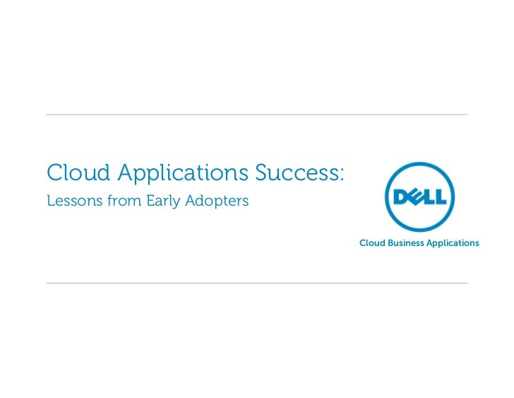 Cloud Applications Success:Lessons from Early Adopters                              Cloud Business Applications