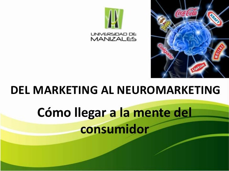 DEL MARKETING AL NEUROMARKETING   Cómo llegar a la mente del          consumidor