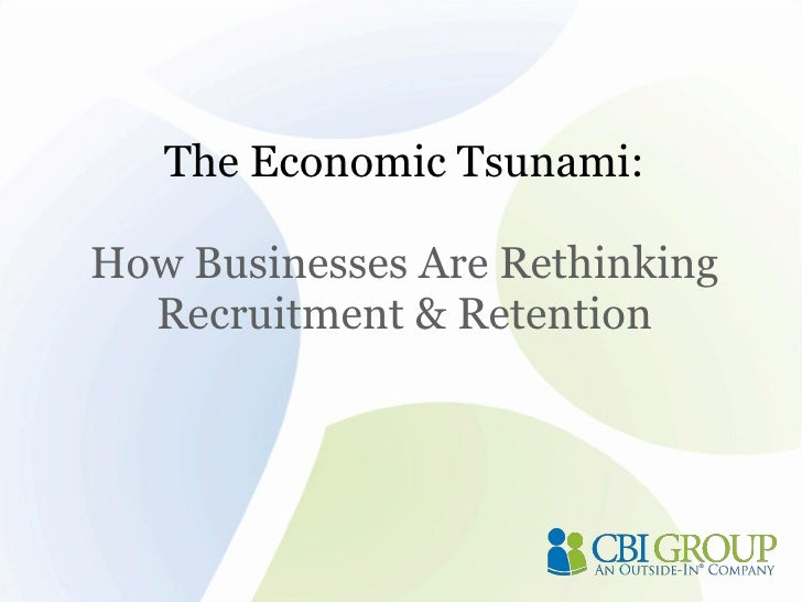 The Economic Tsunami: How Businesses Are Rethinking Recruitment & Retention