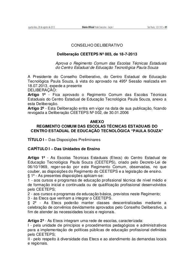 CONSELHO DELIBERATIVO Deliberação CEETEPS Nº 003, de 18-7-2013 Aprova o Regimento Comum das Escolas Técnicas Estaduais do ...