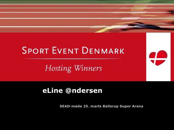 eLine @ndersen SEAD-møde 25. marts Ballerup Super Arena