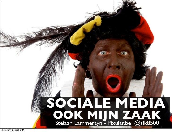 SOCIALE MEDIA                         OOK MIJN ZAAK                         Stefaan Lammertyn - Pixular.be @slk8500Thursda...