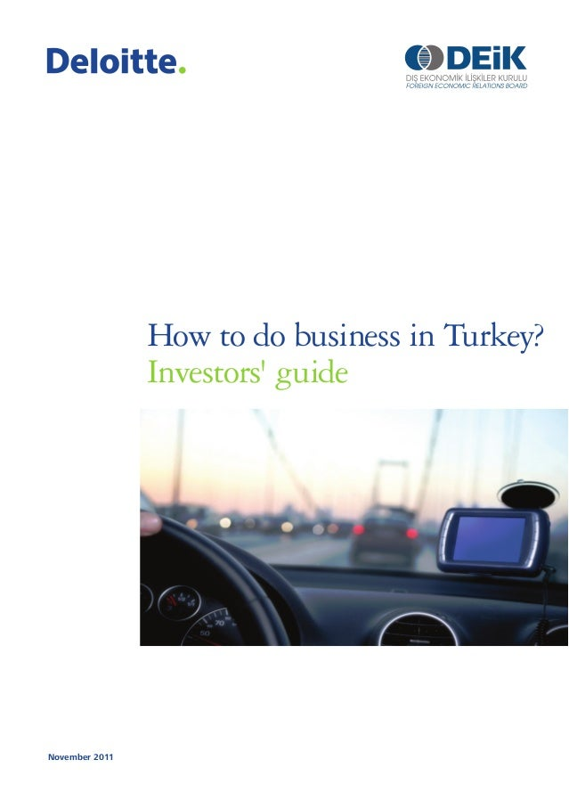 How to do business in Turkey?                Investors guideNovember 2011