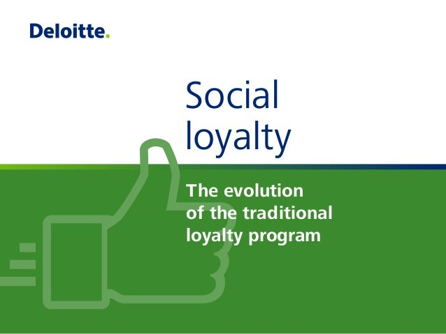 Social loyalty The evolution of the traditional loyalty program
