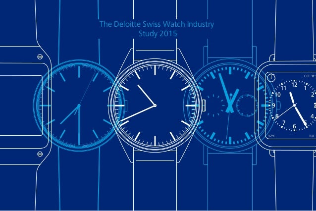 12 CET 11:2 TUE 217°C 11 1 10 2 9 3 8 4 6 7 5 The Deloitte Swiss Watch Industry Study 2015