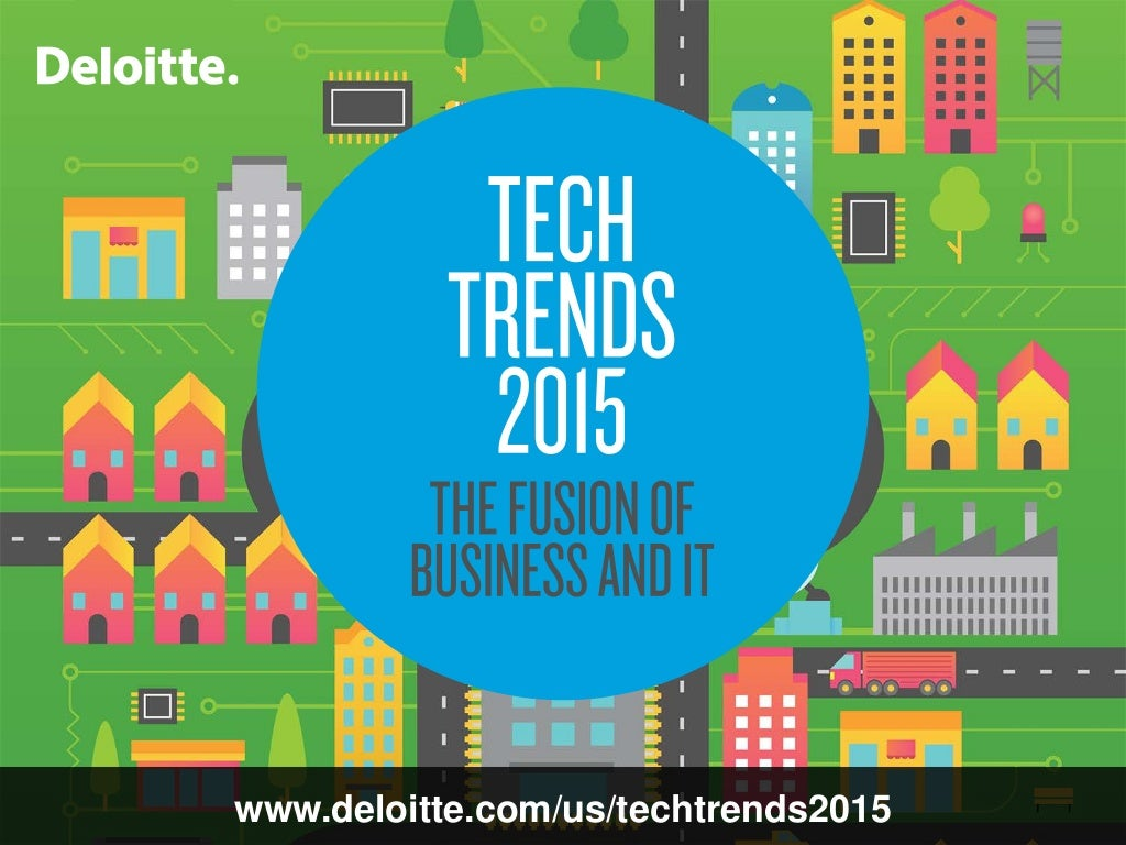 Tech Trends 2015: The fusion of business and IT
