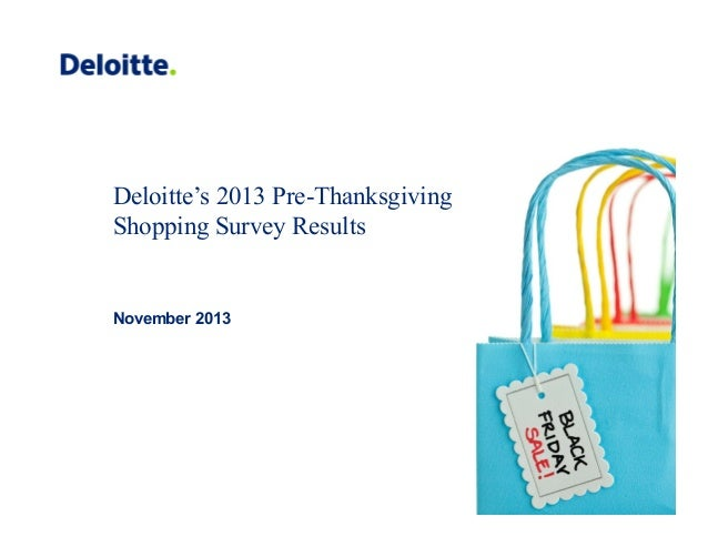 Deloitte's 2013 Pre-Thanksgiving Shopping Survey Results  November 2013