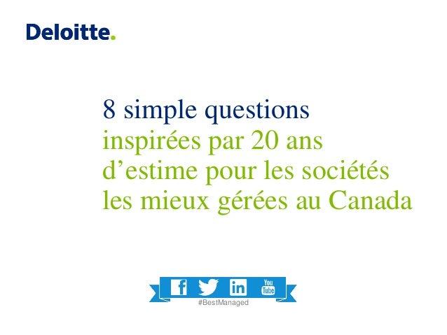 8 simple questions inspirées par 20 ans d'estime pour les sociétés les mieux gérées au Canada #BestManaged