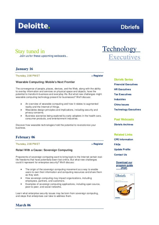 Technology Executives  Stay tuned in Join us for these upcoming webcasts...  January 16 Thursday, 2:00 PM ET  > Register  ...