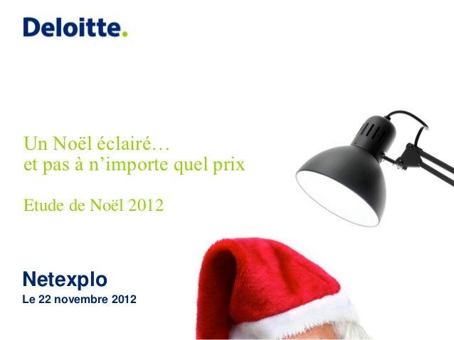 Un Noël éclairé…et pas à n'importe quel prixEtude de Noël 2012NetexploLe 22 novembre 2012