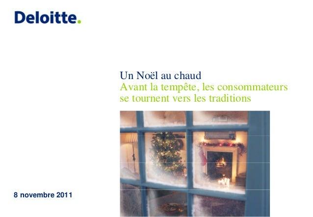 Un Noël au chaud                  Avant la tempête, les consommateurs                  se tournent vers les traditions8 no...