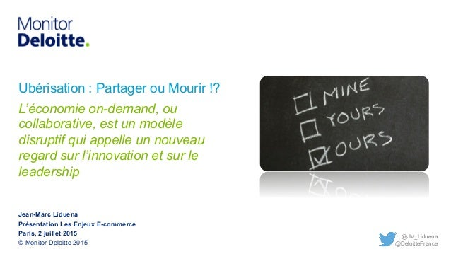 @JM_Liduena Ubérisation : Partager ou Mourir !? L'économie on-demand, ou collaborative, est un modèle disruptif qui appell...