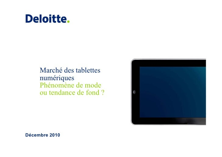 Le marché des tablettes en France (dec 2010) - Deloitte