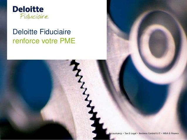 Deloitte Fiduciaire renforce votre PME