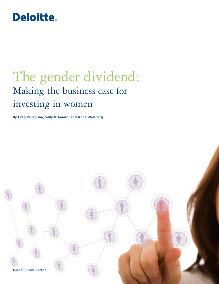 The gender dividend:Making the business case forinvesting in womenBy Greg Pellegrino, Sally D'Amato, and Anne WeisbergGlob...