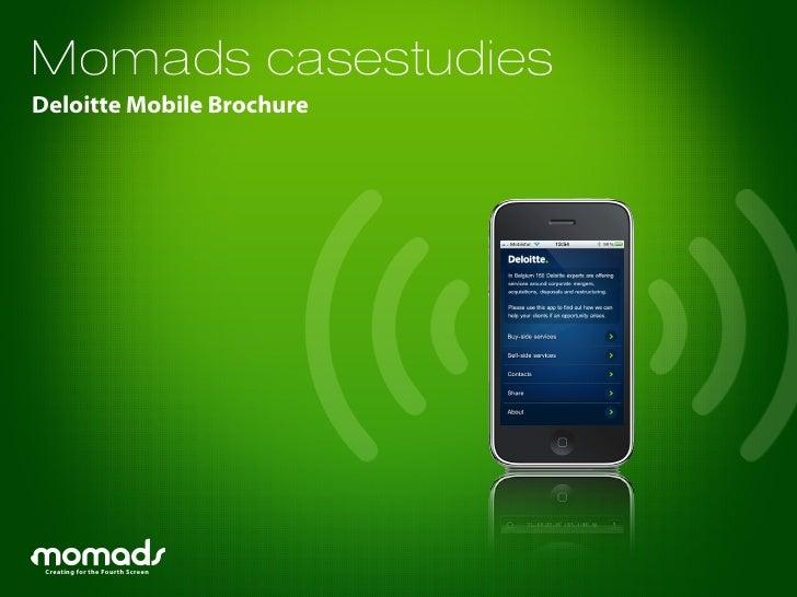 Momads casestudies Deloitte Mobile Brochure      Creating for the Fourth Screen