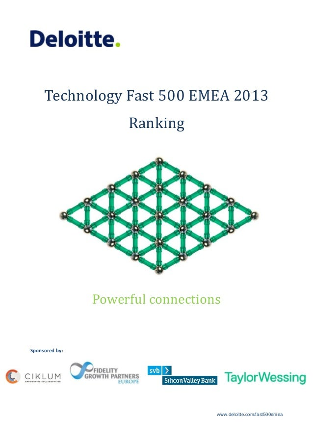 Technology Fast 500 EMEA 2013 Ranking  Powerful connections  Sponsored by:  www.deloitte.com/fast500emea
