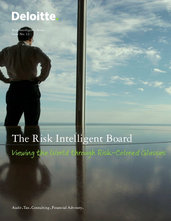 Risk Intelligence Series Issue No. 12     The Risk Intelligent Board Viewing the World through Risk-Colored Glasses