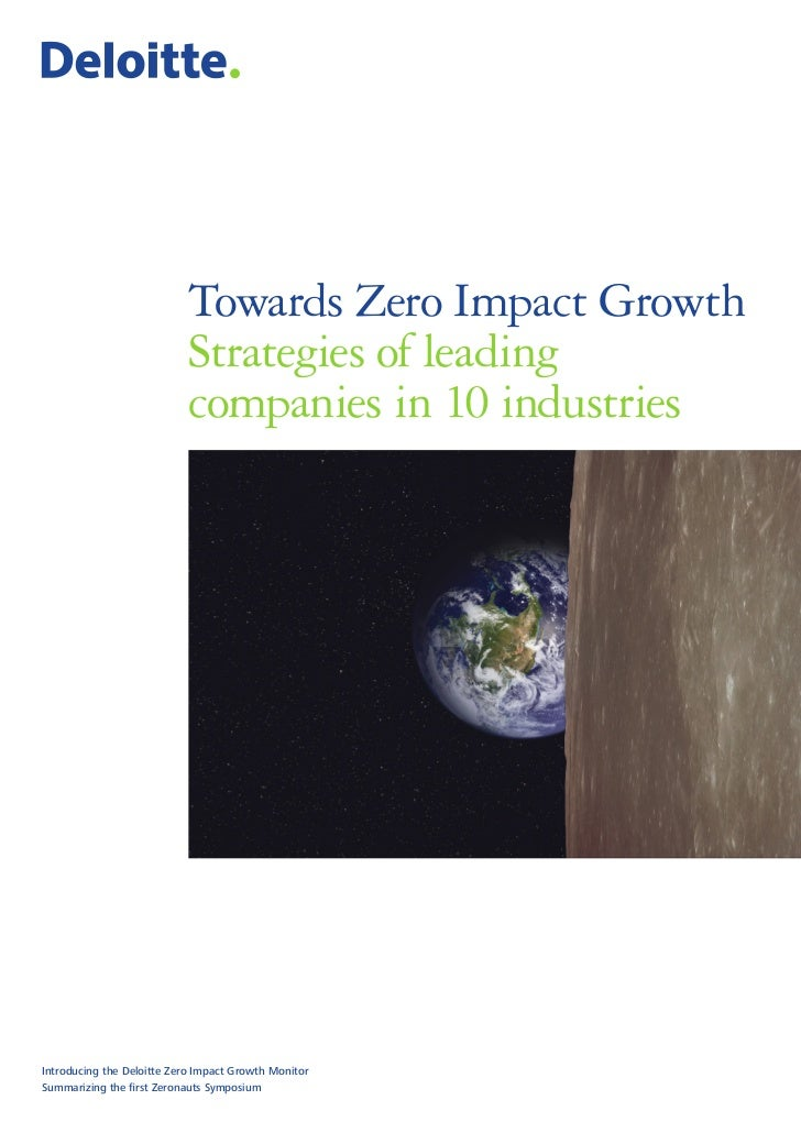 Towards Zero Impact Growth                            Strategies of leading                            companies in 10 ind...
