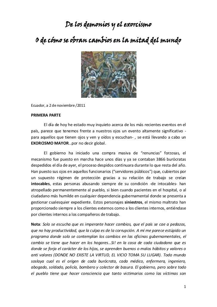 De los demonios y el exorcismo  O de cómo se obran cambios en la mitad del mundoEcuador, a 2 de noviembre /2011PRIMERA PAR...