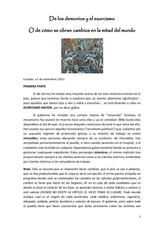 De los demonios y el exorcismo O de cómo se obran cambios en la mitad del mundo  Ecuador, a 2 de noviembre /2011  PRIMERA ...