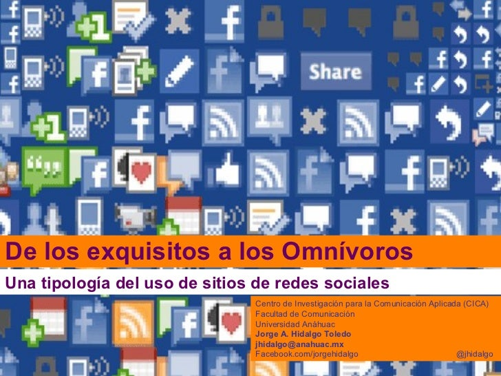De los exquisitos a los OmnívorosUna tipología del uso de sitios de redes sociales                                        ...