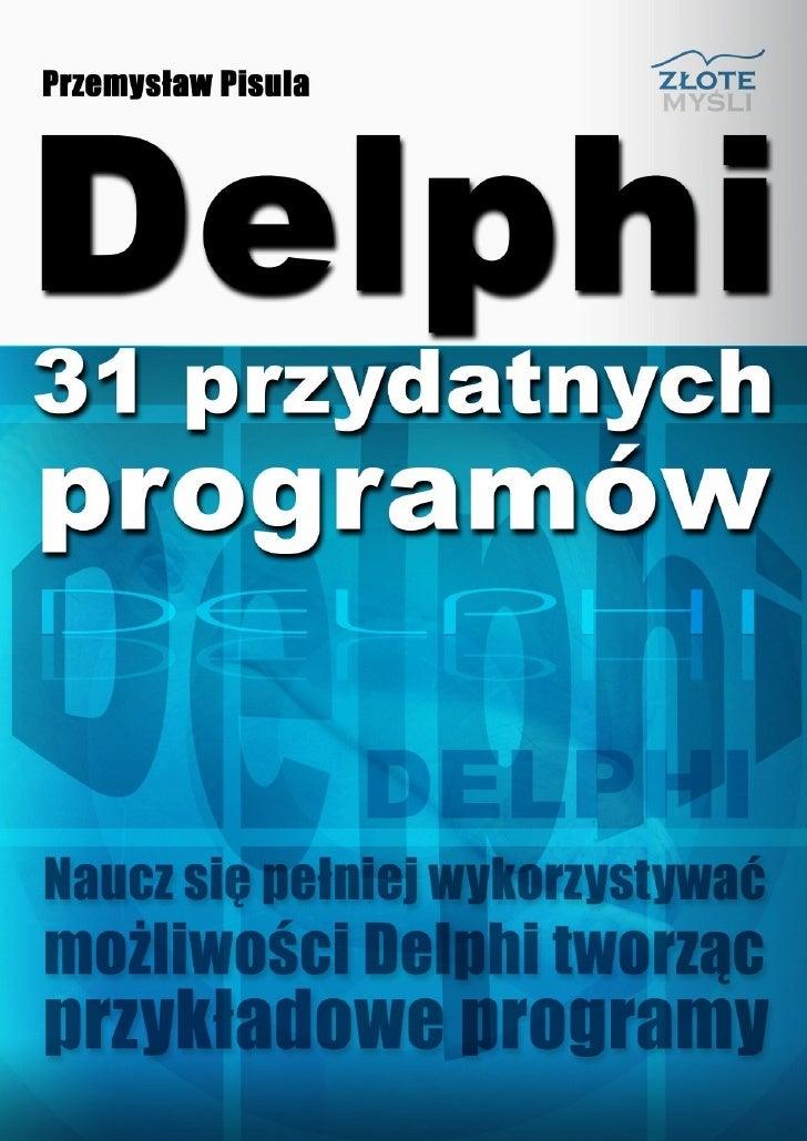 """Niniejszy darmowy ebook zawiera fragment                           pełnej wersji pod tytułem:                      """"Delphi..."""
