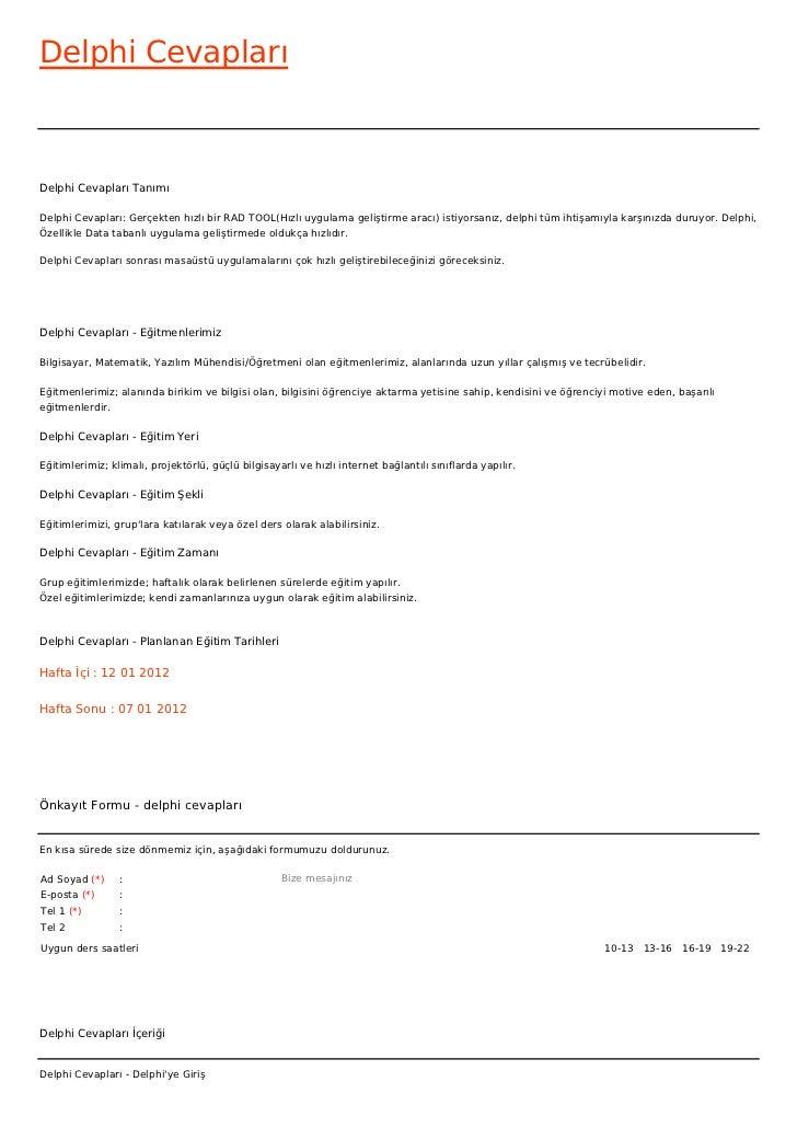 Delphi CevaplarıDelphi Cevapları TanımıDelphi Cevapları: Gerçekten hızlı bir RAD TOOL(Hızlı uygulama geliştirme aracı) ist...
