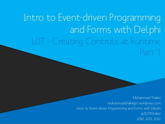 Intro to Event-driven Programming and Forms with Delphi L07 - Creating Controls at Runtime Part 1  Mohammad Shaker mohamma...