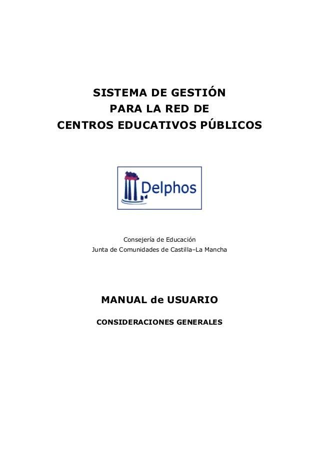 SISTEMA DE GESTIÓN         PARA LA RED DECENTROS EDUCATIVOS PÚBLICOS             Consejería de Educación    Junta de Comun...