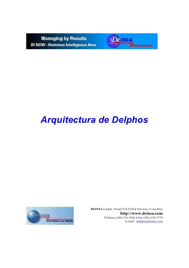 Arquitectura de Delphos               DEINSA • Apdo. Postal 314-2350 • San José, Costa Rica                               ...