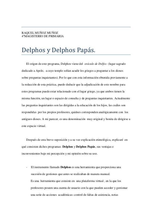 RAQUEL MUÑOZ MUÑOZ 4ºMAGISTERIO DE PRIMARIA  Delphos y Delphos Papás. El origen de este programa, Delphos viene del orácul...