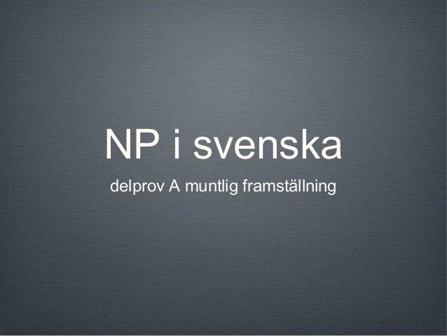 NP i svenskadelprov A muntlig framställning
