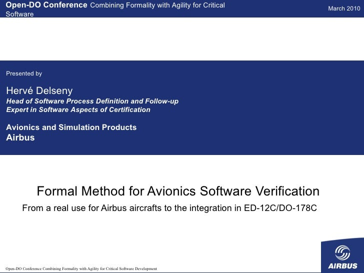 Formal Method for Avionics Software Verification From a real use for Airbus aircrafts to the integration in ED-12C/DO-178C...