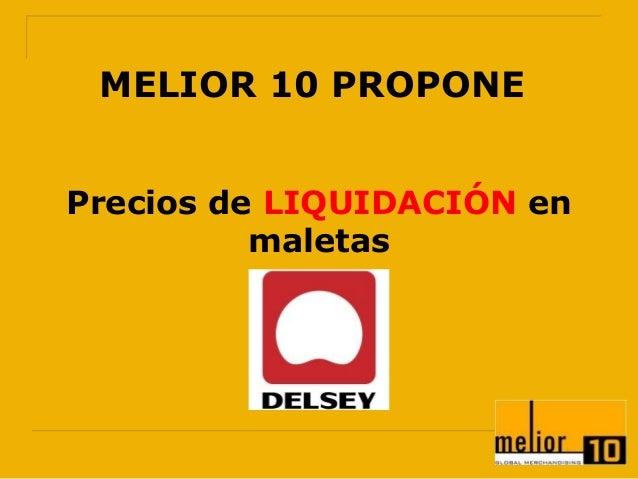MELIOR 10 PROPONE Precios de LIQUIDACIÓN en maletas