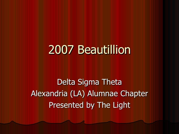 2007 Beautillion Delta Sigma Theta Alexandria (LA) Alumnae Chapter Presented by The Light