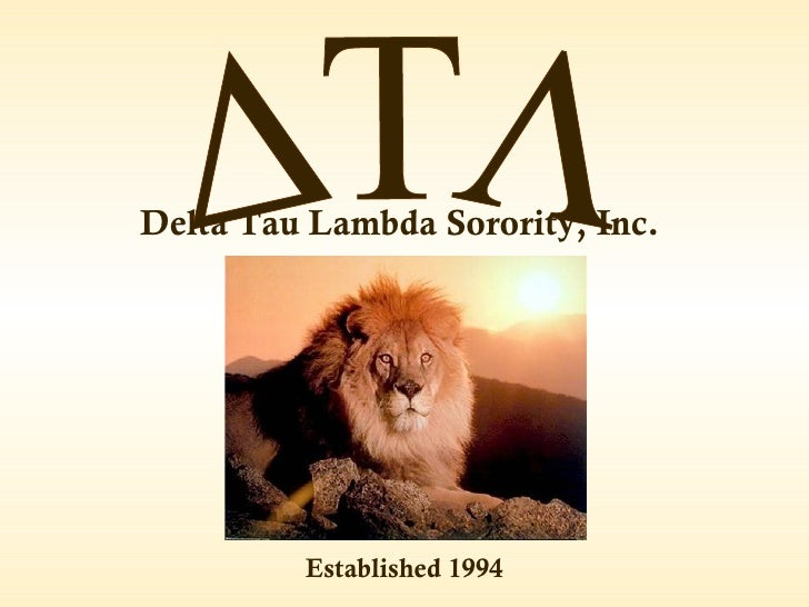 Delta Tau Lambda Sorority, Inc.         Established 1994