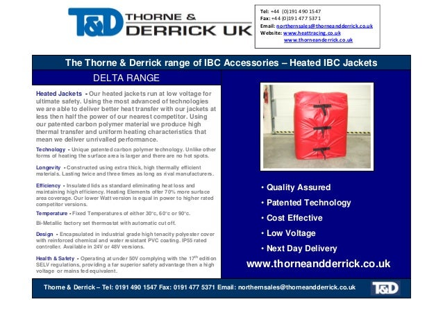 The Thorne & Derrick range of IBC Accessories – Heated IBC Jackets DELTA RANGE Thorne & Derrick – Tel: 0191 490 1547 Fax: ...