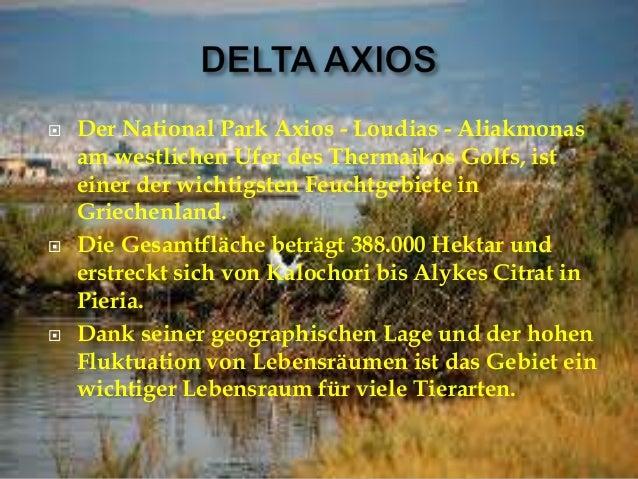    Der National Park Axios - Loudias - Aliakmonas    am westlichen Ufer des Thermaikos Golfs, ist    einer der wichtigste...