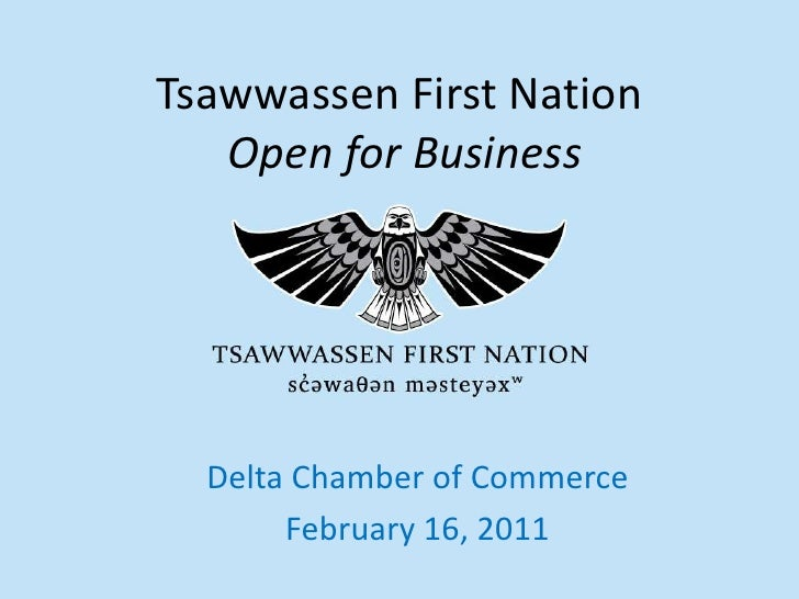 1<br />Tsawwassen First Nation Open for Business<br />Delta Chamber of Commerce<br />February 16, 2011<br />