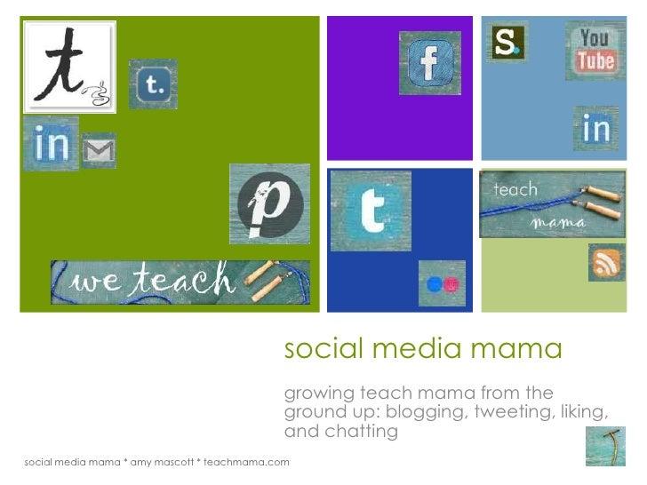 +                                             social media mama                                             growing teach ...