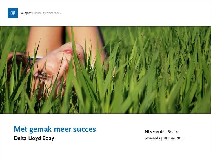 Met gemak meer succes   Nils van den BroekDelta Lloyd Eday        woensdag 18 mei 2011