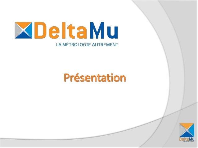 1.  Présentation de l'entreprise  2.  La métrologie Autrement  3.  Opti Mu  4.  Questions