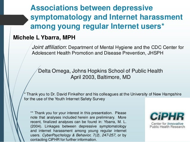 Associations between depressive symptomatology and Internet harassment among young regular Internet users* Michele L Ybarr...