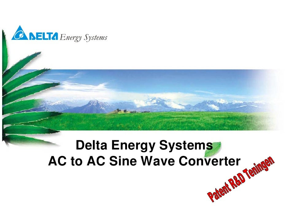 Energy Systems     gy y    Delta Energy SystemsAC to AC Sine Wave Converter
