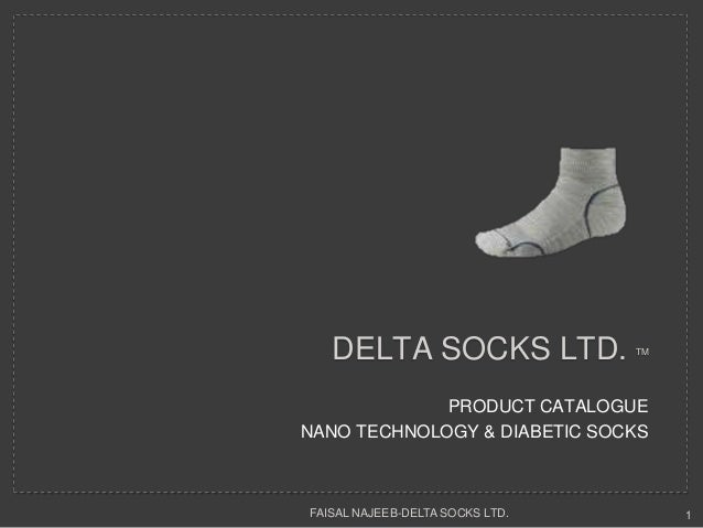 DELTA SOCKS LTD.              TM             PRODUCT CATALOGUENANO TECHNOLOGY & DIABETIC SOCKSFAISAL NAJEEB-DELTA SOCKS LT...