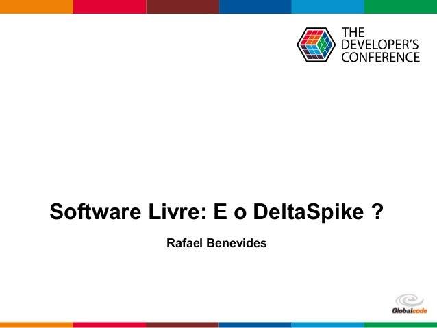 Globalcode – Open4education Software Livre: E o DeltaSpike ? Rafael Benevides