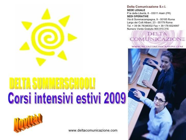 Delta Comunicazione S.r.l. SEDE LEGALE  P.le della Libertà, 8 - 03011 Alatri (FR)  SEDI OPERATIVE  Via di Sommacampagna, 9...